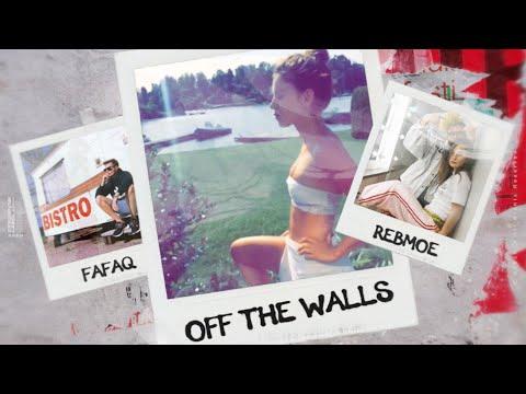 Fafaq x RebMoe - Off The Walls (Lyric video)